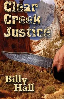 Clear Creek Justice by Bill D Hallsted