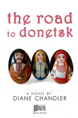 The Road to Donetsk by Diane Chandler