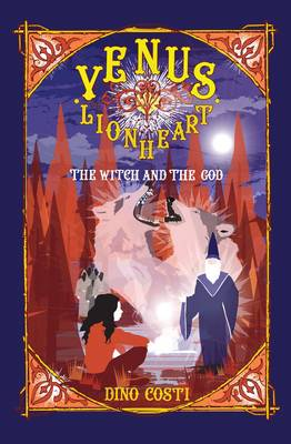 Venus Lionheart The Witch and the God by Dino Costi