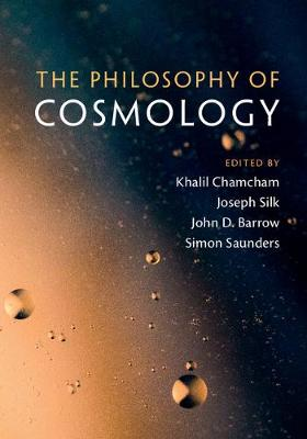 The Philosophy of Cosmology by Khalil Chamcham