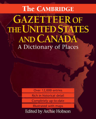 The Cambridge Gazetteer of the USA and Canada A Dictionary of Places by Archie Hobson