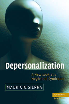 Depersonalization A New Look at a Neglected Syndrome by Mauricio (King's College London) Sierra