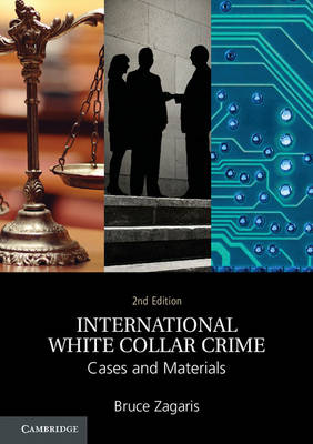 International White Collar Crime Cases and Materials by Bruce Zagaris