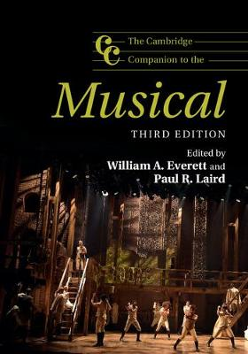 The Cambridge Companion to the Musical by William A. Everett