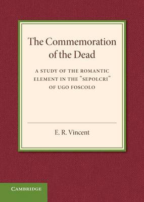 The Commemoration of the Dead An Inaugural Lecture by E. R. Vincent