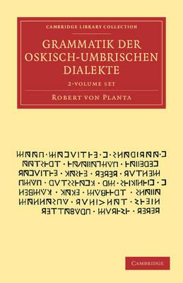 Grammatik Der Oskisch-Umbrischen Dialekte 2 Volume Set by Robert von Planta