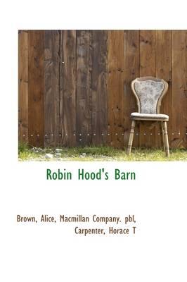 Robin Hood's Barn by Brown Alice