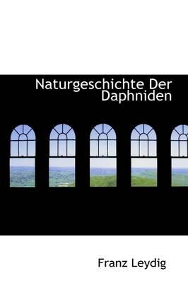 Naturgeschichte Der Daphniden by Franz Leydig