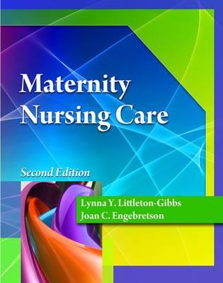Maternity Nursing Care by Lynna Littleton, Joan Engebretson