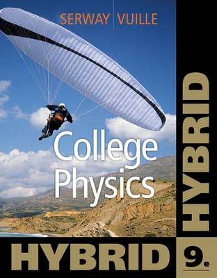 College Physics, Hybrid by Raymond A. Serway, Chris Vuille