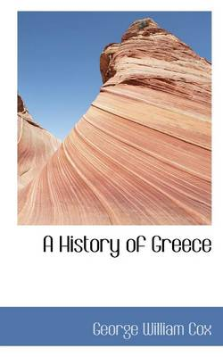 A History of Greece, Volume II by George William Cox