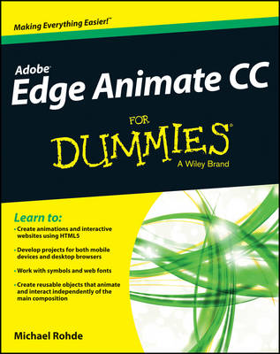 Adobe Edge Animate CC For Dummies by Michael Rohde
