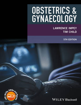 Obstetrics and Gynaecology by Lawrence (The John Radcliffe Hospital, Oxford ) Impey, Tim (The John Radcliffe Hospital, Oxford ) Child