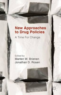 New Approaches to Drug Policies A Time for Change by Jonathan D. Rosen