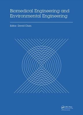 Biomedical Engineering and Environmental Engineering Proceedings of the 2014 2nd International Conference on Biomedical Engineering and Environmental Engineering (ICBEEE 2014), December 24-25, 2014, W by David Chan