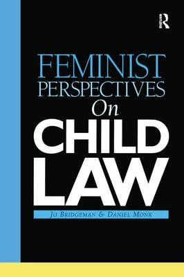 Feminist Perspectives on Child Law by Jo (University of Sussex) Bridgeman