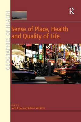 Sense of Place, Health and Quality of Life by Allison Williams