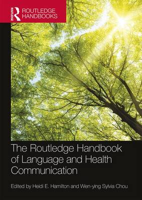 The Routledge Handbook of Language and Health Communication by Heidi (Georgetown University, USA) Hamilton