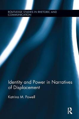 Identity and Power in Narratives of Displacement by Katrina M. Powell