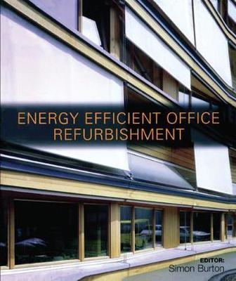 Energy-efficient Office Refurbishment Designing for Comfort by Simon Burton