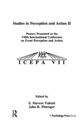 Studies in Perception and Action II Posters Presented at the VIIth international Conference on Event Perception and Action by S. Stavros Valenti