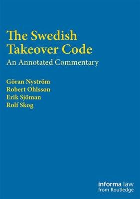 The Swedish Takeover Code An Annotated Commentary by Rolf Skog, Robert Ohlsson
