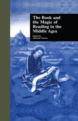 The Book and the Magic of Reading in the Middle Ages by Albrecht Classen