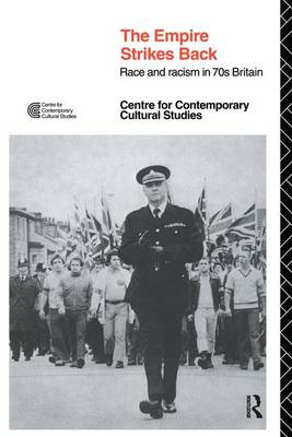 Empire Strikes Back Race and Racism in 70's Britain by Centre for Contemporary Cultural Studies