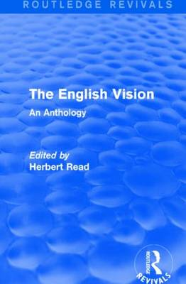 The English Vision An Anthology by Herbert Read
