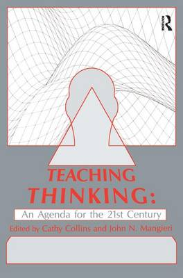 Teaching Thinking An Agenda for the Twenty-First Century by Cathy Collins