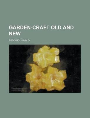 Garden-Craft Old and New by John Dando Sedding