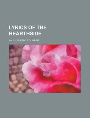 Lyrics of the Hearthside by Paul Laurence Dunbar