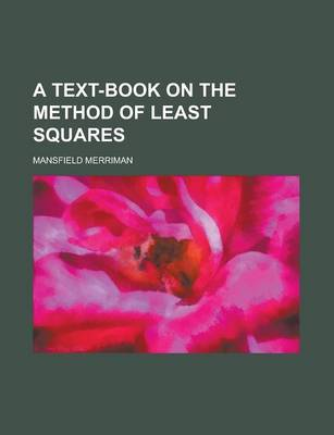 A Text-Book on the Method of Least Squares by Mansfield Merriman