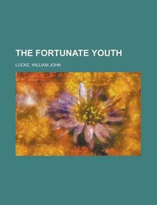 The Fortunate Youth by William John Locke