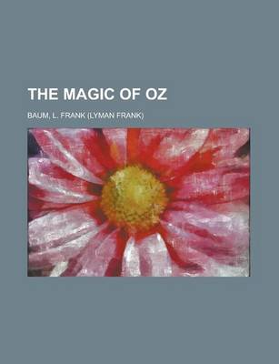 The Magic of Oz by L Frank Baum