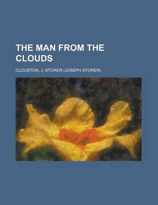 The Man from the Clouds by J Storer Clouston