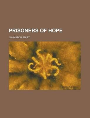 Prisoners of Hope by Professor Mary Johnston