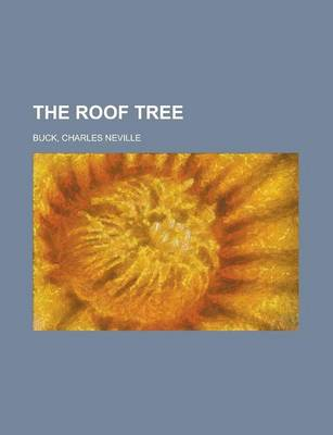 The Roof Tree by Charles Neville Buck