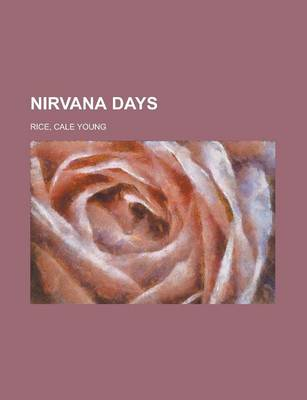Nirvana Days by Cale Young Rice