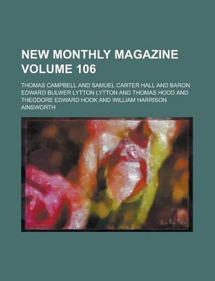New Monthly Magazine Volume 106 by Thomas Campbell, General Books, General Books