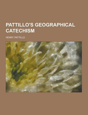 Pattillo's Geographical Catechism by Henry Pattillo