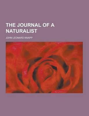 The Journal of a Naturalist by John Leonard Knapp