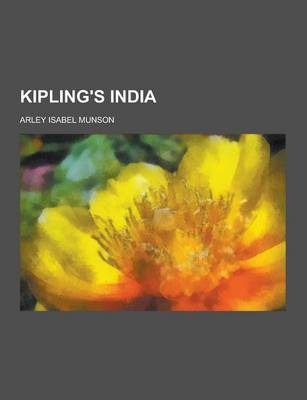Kipling's India by Arley Isabel Munson