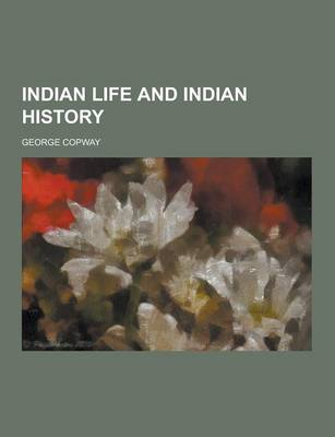 Indian Life and Indian History by George Copway