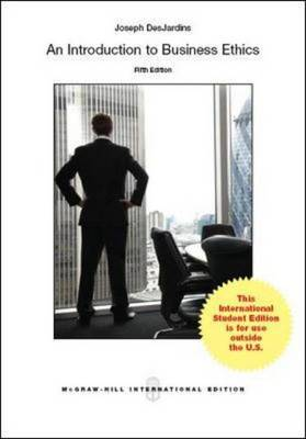 An Introduction to Business Ethics by Joseph R. DesJardins