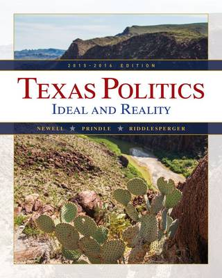 Texas Politics (Book Only) Ideal and Reality by James Riddlesperger, Charldean Newell, David Prindle