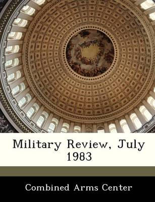 Military Review, July 1983 by