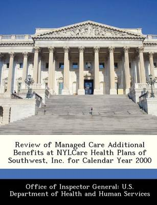 Review of Managed Care Additional Benefits at Nylcare Health Plans of Southwest, Inc. for Calendar Year 2000 by
