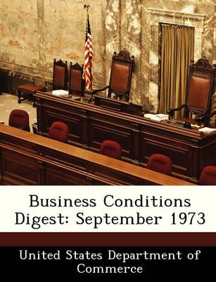 Business Conditions Digest September 1973 by
