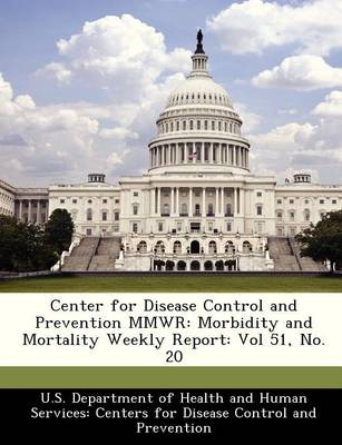 Center for Disease Control and Prevention Mmwr Morbidity and Mortality Weekly Report: Vol 51, No. 20 by